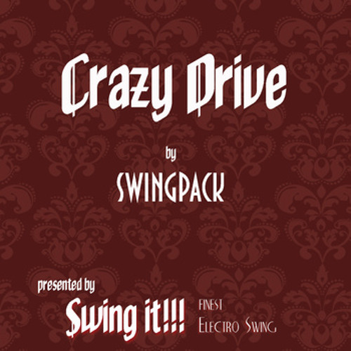 The Swingpack - Crazy Drive