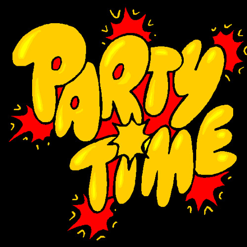 """""""Party Time """""""