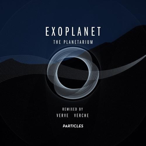 Exoplanet - Planetarium (Verve Remix) [Particles]
