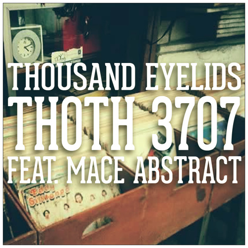 Thoth 3707 (feat. Mace Abstract) (prod. Flying Lotus)
