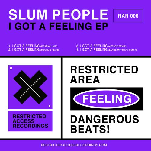 Rar006 - Slum People - I Got A Feeling (4peace Remix) - Restricted Access Recordings SC EDIT
