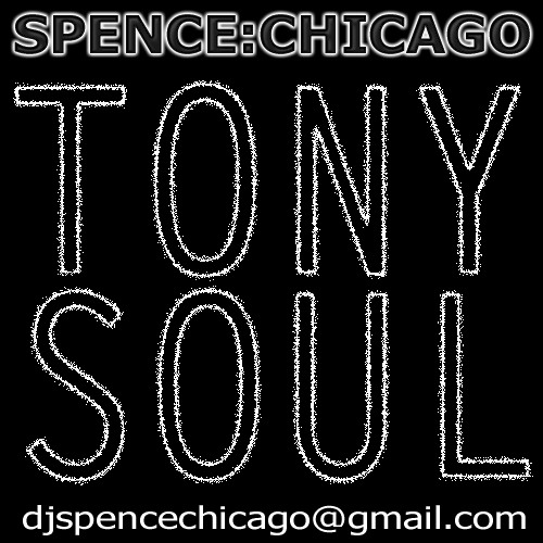 TONY SOUL (Original/Unmastered) ~ SPENCE:CHICAGO