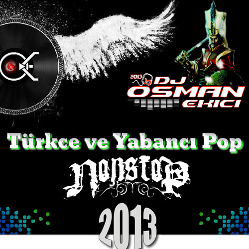 Dj OsMaN eKiCi vs NonStop  - Türkce ve Yabanci Pop Vol. 2 (RemiX 2013) 20.01.2013