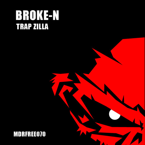 Broke-N - Trap Zilla // FREE DOWNLOAD