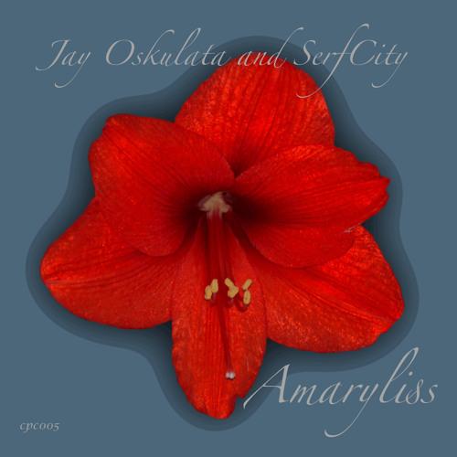 Jay Oskulata & SerfCity - Amaryllis   [Forthcoming on CPC Feb 19th]