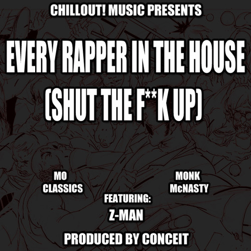 Every Rapper In The House (Shut The F**K Up) - ITTT (Mo Classics & Monk McNasty) Feat. Z-Man