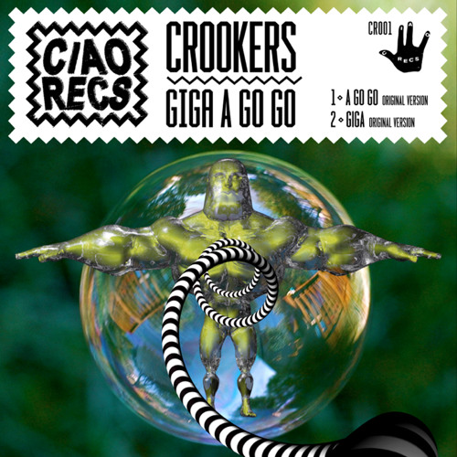 CROOKERS - GIGA A GO GO (CR001) OUT NOW!!!