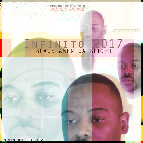 Infinito 2017 - BLACK AMERICA BUDGET (prod by RONIN BEATS)