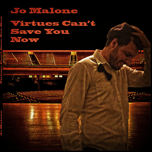 Jo Malone - Virtues Can't Save You Now (1972)