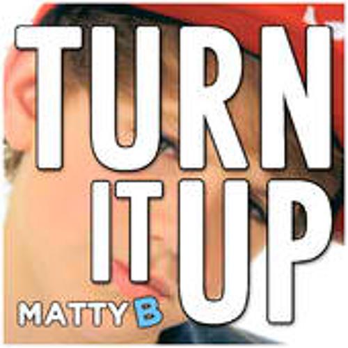 MattyB - Turn It Up