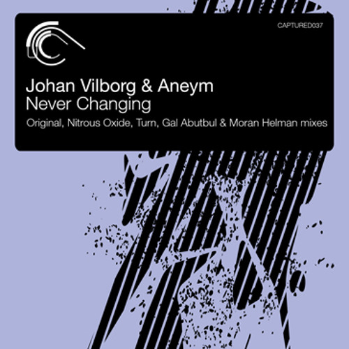 Johan Vilborg & Aneym - Never Changing (Turn Remix)