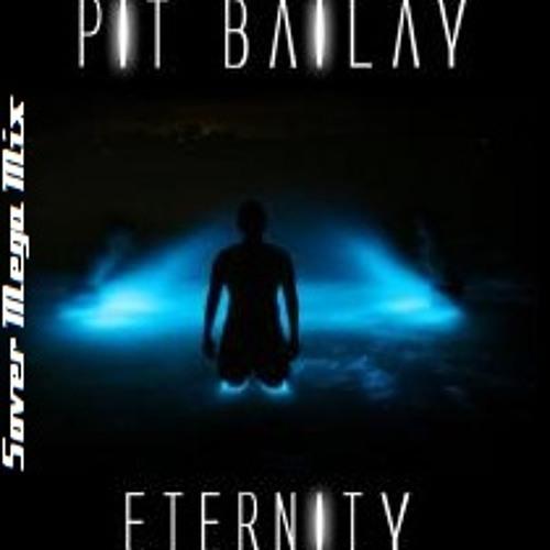 Pit Bailay - Eternity ( Sover Mega Mix Edit )