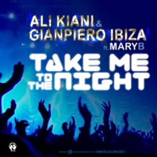 Ali Kiani Feat. Mary B. - Take Me To The Night
