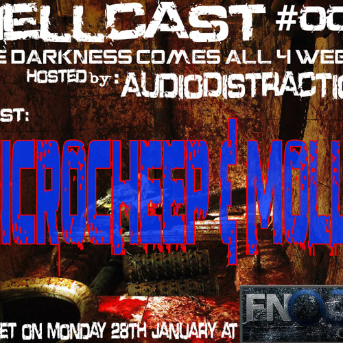 Hellcast #009 with Guest MicRoCheep & Mollo and AudioDistraction on 28.01.13 at FNOOB