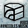 Needles Musik - Jeden Tag ein Set Podcast 003