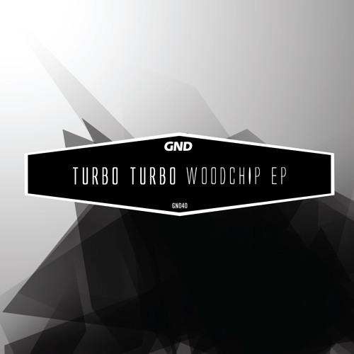 Turbo Turbo - Woodchip EP (GN040)