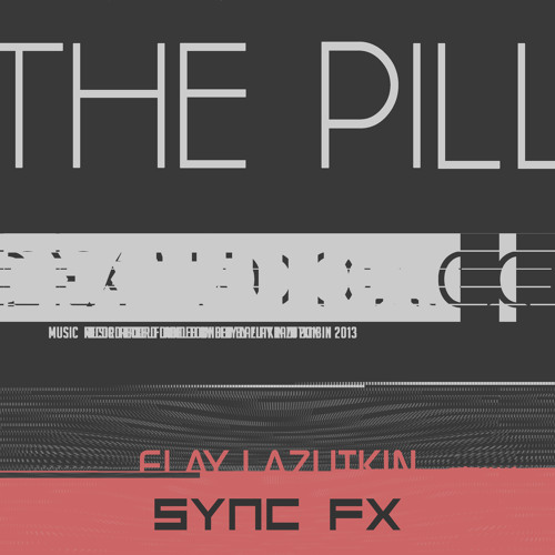 Elay Lazutkin - The Pill (2013)