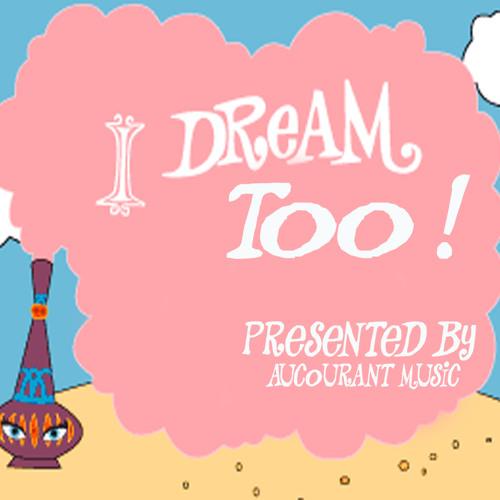 I dream too!