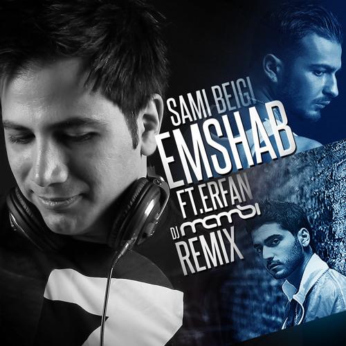 Sami Beigi Ft Erfan - Emshab (Dj Mamsi Remix)320