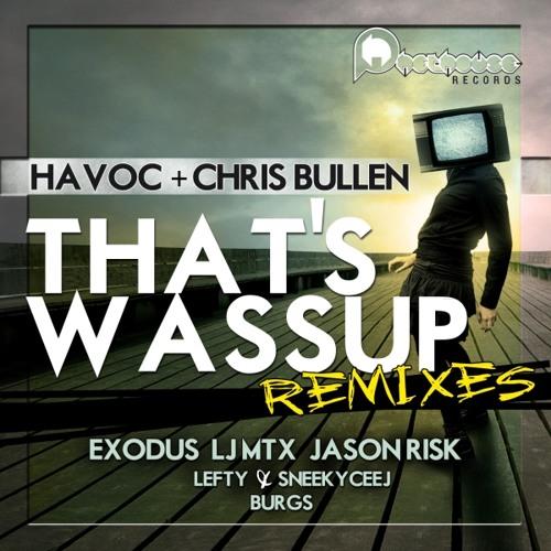 [BP Electro #29][Played by LBL Luke] Havoc & Chris Bullen- That's Wassup (Jason Risk & LJ MTX Remix)
