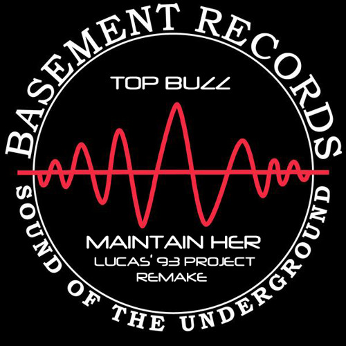 Top Buzz - Maintain Her (Lucas' 93 Project Remake)