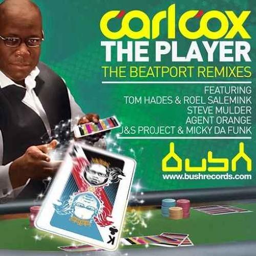 "Carl Cox_""The Player"" J&S Project & Micky Da Funk Remix_BUSH RECORDS"