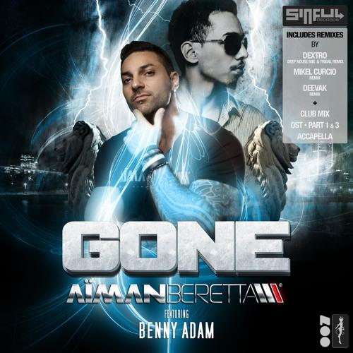 "AIMAN BERETTA FEAT BENNY ADAM ""GONE"" © DEEVAk REMIX SINFUL RECORDS 2013"