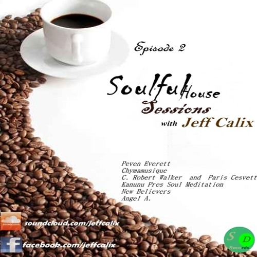 Jeff Calix - Soulful House Sessions #Episode 2