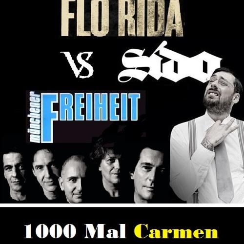 Flo Rida vs. Sido vs. Münchener Freiheit - Tausendmal Carmen