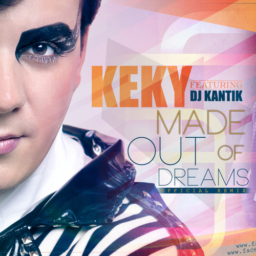 Keky ft. Dj Kantik-Made out of dreams (Official Remix)