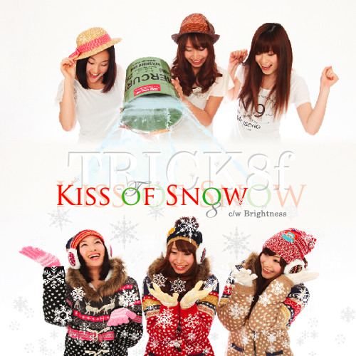 TRICK8f / Kiss of Snow