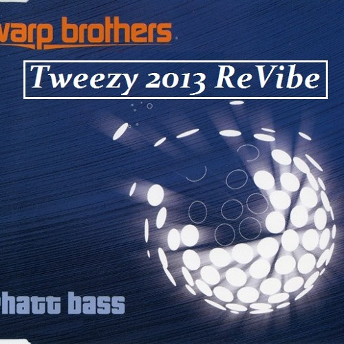 Warp Brothers - Phatt Bass (Tweezy 2013 ReVibe)
