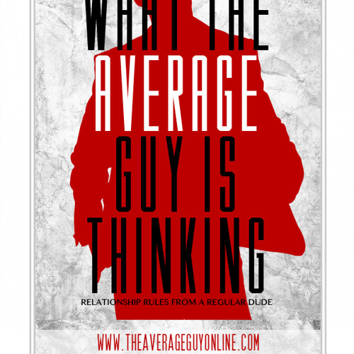 What The Average Guy Is Thinking