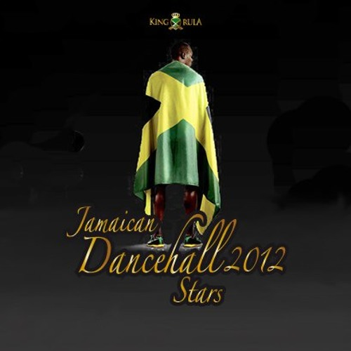JAMAICAN DANCEHALL STARS 2k12 - Mixed & Selected By KingRula