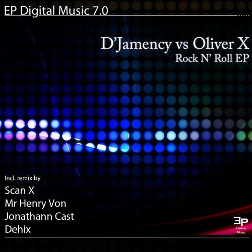 D'Jamency vs Oliver X - Rock'n Roll (Scan X remix)