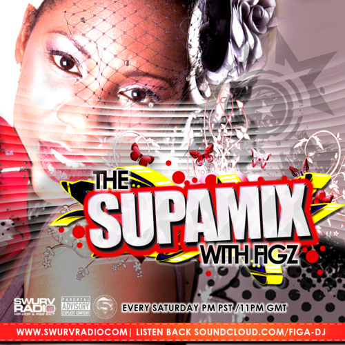 The Supa Mix With Figz Episode 68 [HIP HOP & R&B] Dirty