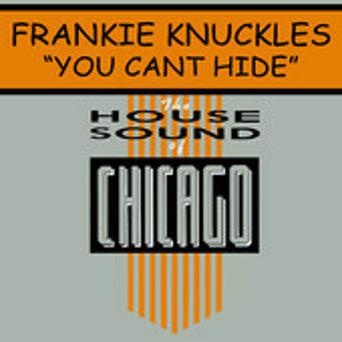 Frankie Knuckels - You Cant Hide (MRjEdit)