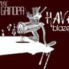 4. HAVi Blaze - Music Grinder