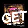 Get (Ur Freak On)