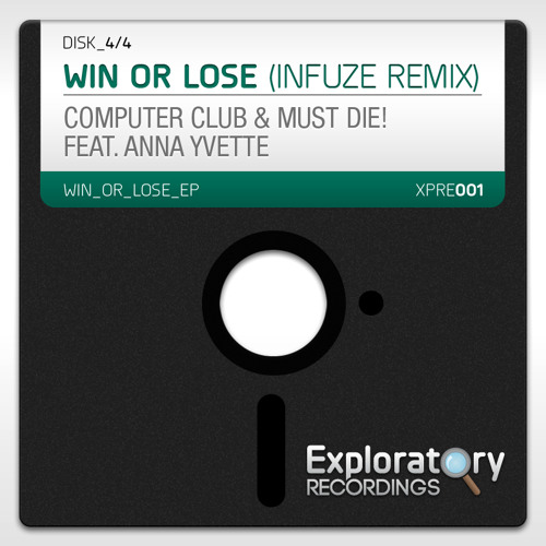Win Or Lose by Computer Club and Must Die! feat. Anna Yvette (Infuze Remix)
