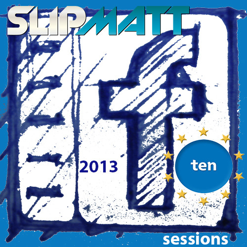 Slipmatt - Facebook Sessions Vol 10 20-01-2013
