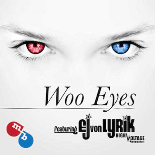Woo Eyes feat. EJ von Lyrik
