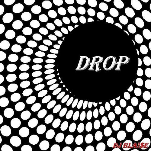 DJ Blai$e - Drop (Available at beatport.com now!)