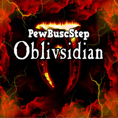 PewBuscStep-Oblivsidian