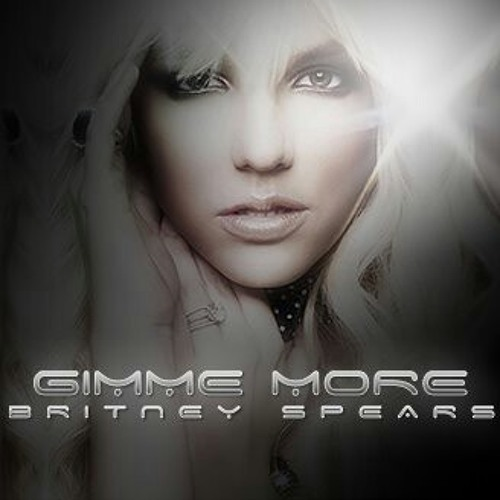 Britney Spears - Gimme More Remix 2013