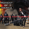 """Moment of Inertia - """"In These Riot Streets"""""""