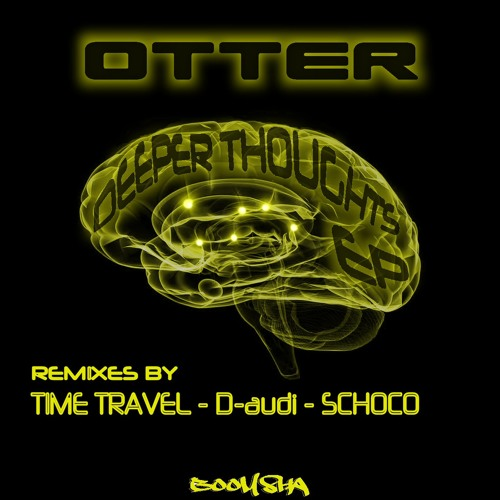 OTTER  - Deeper Thoughts (D-audi remix) [clip] forthcoming 28th January