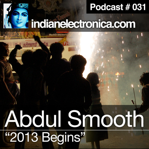 Indian Electronica Podcast 031 -  2013 Begins