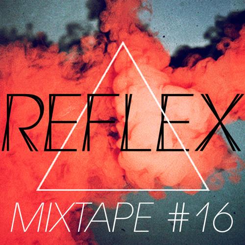 REFLEX Mixtape #16