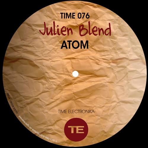 Julien Blend - Atom (Original Mix) SAMPLE [TE RECORDS]